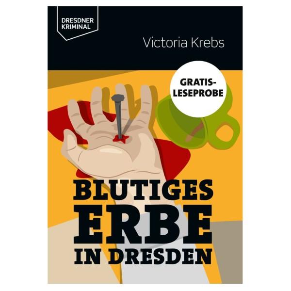 Leseprobe A6 Victoria Krebs - Blutiges Erbe in Dresden